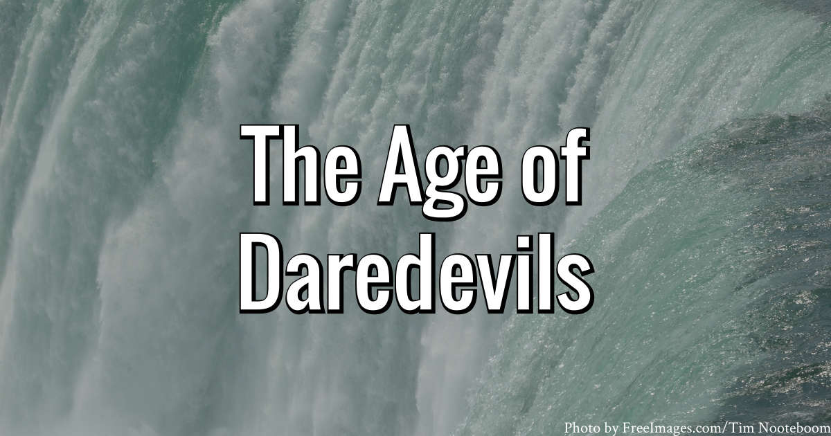 The Age of Daredevils
