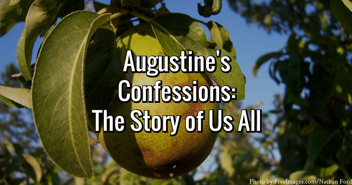 Augustine's Confessions: The Story of Us All