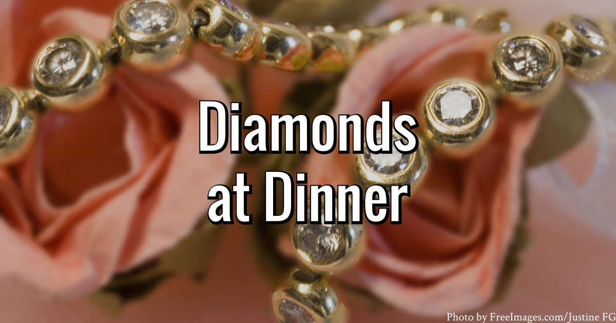 Diamonds at Dinner