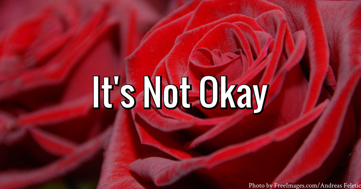 It's Not Okay