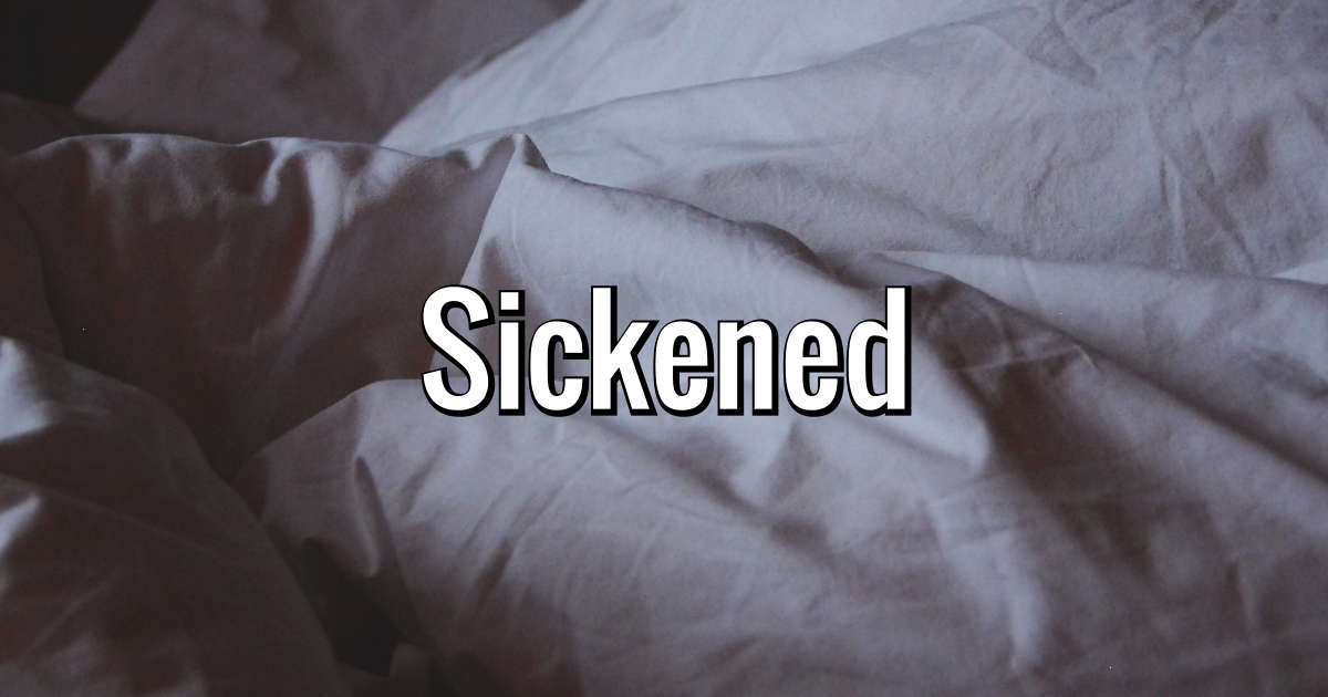 Sickened